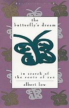 The butterfly's dream : in search of the roots of Zen