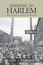 Listening to Harlem : gentrification, community, and business