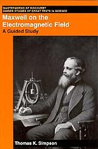 Maxwell on the electromagnetic field : a guided study