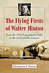 The flying firsts of Walter Hinton : from the... by  Benjamin J Burns