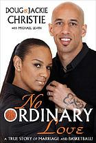 No ordinary love : a true story of marriage and basketball!