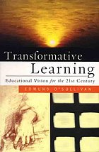 Transformative learning : educational vision for the 21st century
