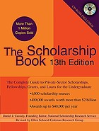 The scholarship book : the complete guide to private-sector scholarships, fellowships, grants, and loans for the undergraduate