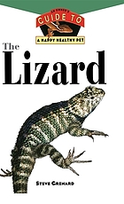 The lizard : an owner's guide to a happy healthy pet