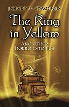The king in yellow, and other horror stories.