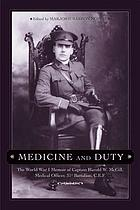 Medicine and duty : the World War I memoir of Captain Harold W. McGill, Medical Officer, 31st Battalion, C.E.F.