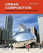 Urban composition : developing community through design