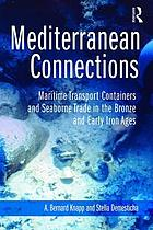 Mediterranean Connections : Maritime Transport Containers and Seaborne Trade in the Bronze and Early Iron Ages.