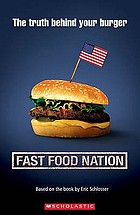 Fast food nation : [the truth behind your burger]