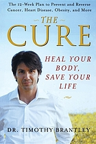 The cure : heal your body, save your life