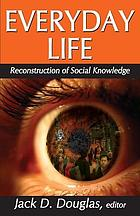 Everyday life : reconstruction of social knowledge