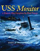 USS Monitor : an historic ship completes its final voyage