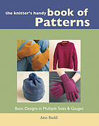 The knitter's handy book of patterns : basic designs in multiple sizes & gauges