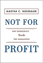 Not for profit : why democracy needs the humanities