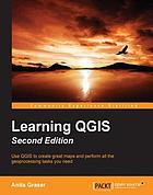 Learning QGIS : use QGIS to create map and perform all the geoprocessing tasks you need