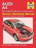 Audi A4 petrol and diesel owners workshop manual.
