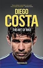 Diego Costa : the art of war