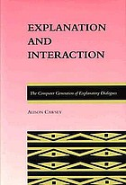 Explanation and interaction : the computer generation of explanatory dialogues