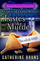 Tastes like murder : a cookies & chance mystery