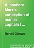 Alienation : Marx's conception of man in capitalist society