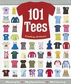 101 tees : restyle + refashion + revamp
