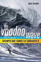 The voodoo wave : inside a season of triumph and tumult at Maverick's