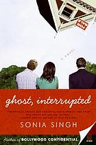 Ghost, interrupted