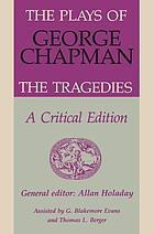The plays of George Chapman / trag : the tragedies with Sir Gyles Goosecappe.