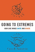 Going to extremes : how like minds unite and divide