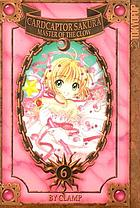 Cardcaptor Sakura : being the sixth part of her adventures as Master of the Clow