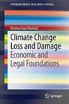 Climate change loss and damage : economic and legal foundations