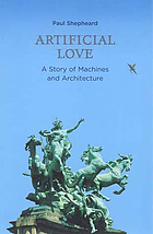 Artificial love : a story of machines and architecture