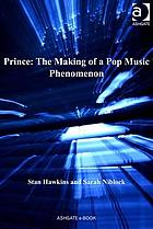 Prince : the making of a pop music phenomenon