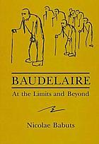 Baudelaire : at the limits and beyond
