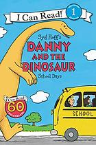 Syd Hoff's Danny and the Dinosaur : School Days