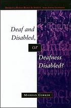 Deaf and disabled, or deafness disabled? : towards a human rights perspective