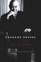 Graham Greene : a life in letters