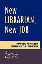 New librarian, new job : practical advice for managing the transition