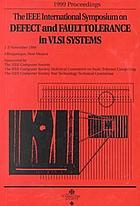 Proceedings : 1999 IEEE International Symposium on Defect and Fault Tolerance in VLSI Systems : November 1-3, 1999, Albuquerque, New Mexico