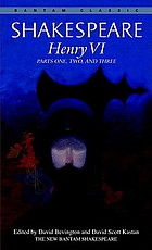 Henry VI, parts one, two, and three