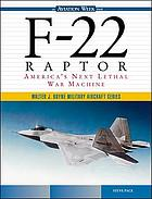 F-22 raptor : America's next lethal war machine