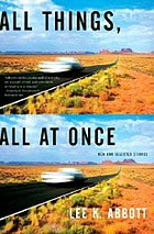 All things, all at once : new and selected stories