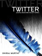 Twitter : social communication in the Twitter age