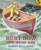 Burt Dow: Deep-water man : [a tale of the sea in the classic tradition]
