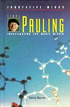 Linus Pauling : investigating the magic within
