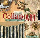 Collage art : a step-by-step guide & showcase