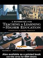 A handbook for teaching & learning in higher education