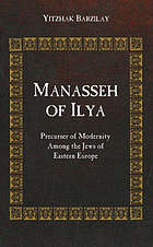 Manasseh of Ilya : precursor of modernity among the Jews of Eastern Europe
