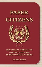 Paper citizens : how illegal immigrants acquire citizenship in developing countries
