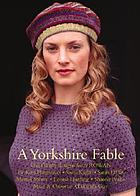 A Yorkshire fable : 30 knitting designs